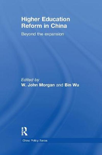 Higher Education Reform in China - W. John Morgan