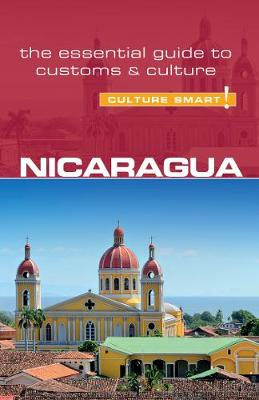 Nicaragua - Culture Smart! The Essential Guide to Customs & Culture - Russell Maddicks