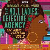 The No.1 Ladies' Detective Agency: BBC Radio Casebook Vol.2 - Alexander McCall Smith Claire Benedict Full Cast Nadine Marshall