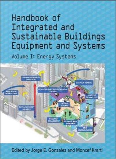 Handbook of Integrated and Sustainable Buildings Equipment and Systems - Jorge E. Gonzalez