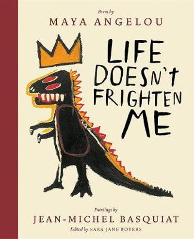 Life Doesn't Frighten Me (Twenty-fifth Anniversary Edition) - Maya Angelou