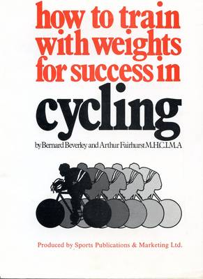 How to Train with Weights for Success in Cycling - Arthur Fairhurst