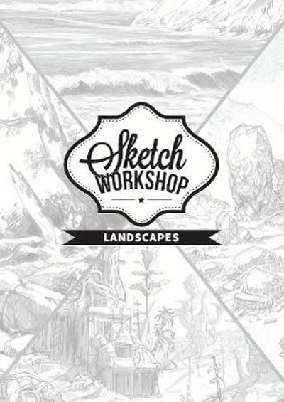 Sketch Workshop: Landscapes - 3dtotal Publishing