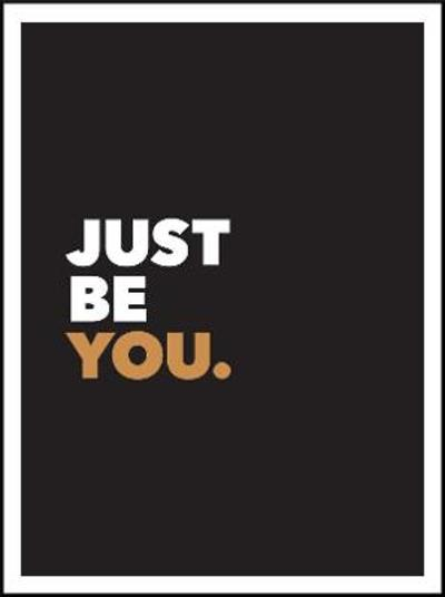 Just Be You -