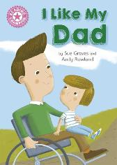 Reading Champion: I Like My Dad - Sue Graves Andy Rowland