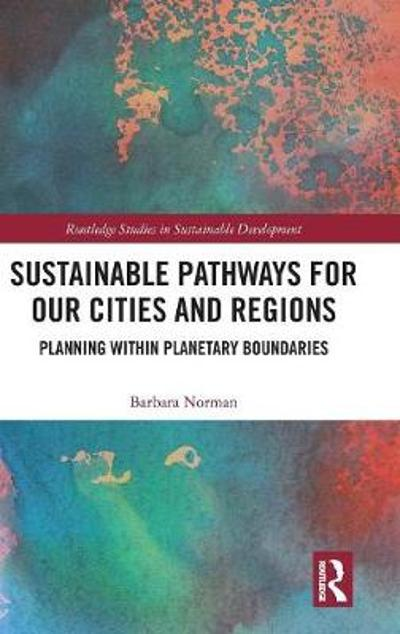 Sustainable Pathways for our Cities and Regions - Barbara Norman