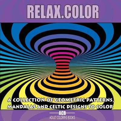 Relax.Color - Adult Coloring Books Acb