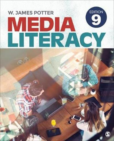 Media Literacy - W. James Potter