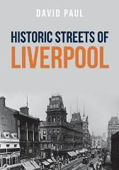 Historic Streets of Liverpool - David Paul