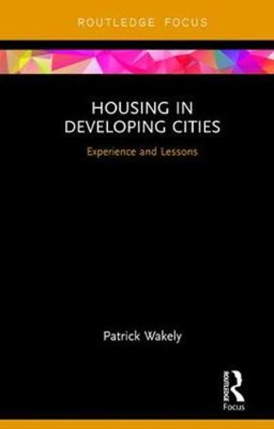 Housing in Developing Cities - Patrick Wakely