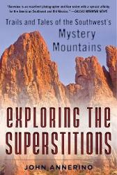 Exploring the Superstitions - John Annerino