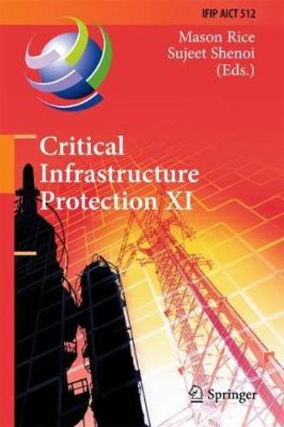 Critical Infrastructure Protection XI - Mason Rice