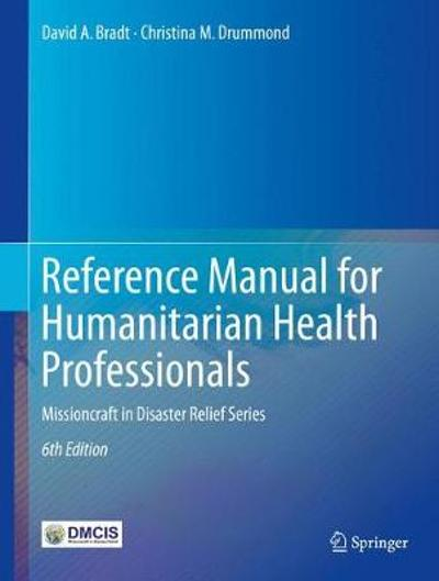 Reference Manual for Humanitarian Health Professionals - David A. Bradt