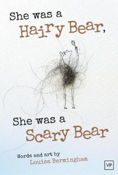 She Was a Hairy Bear, She Was a Scary Bear - Louisa Bermingham
