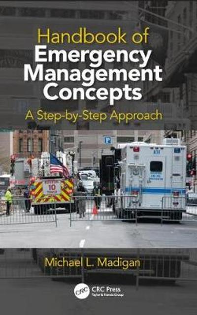 Handbook of Emergency Management Concepts - Michael L. Madigan