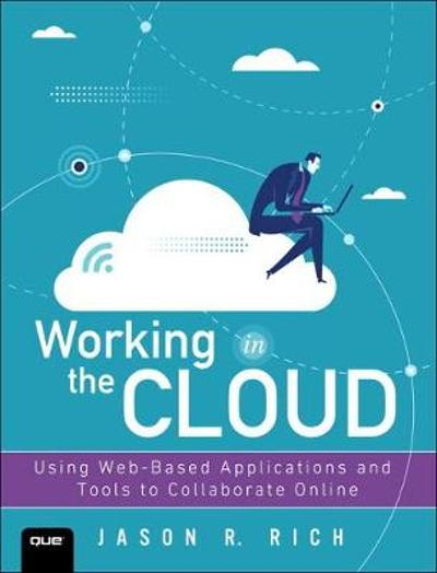 Working in the Cloud - Jason R. Rich