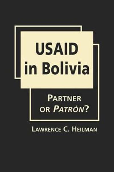 USAID in Bolivia - Lawrence C. Heilman