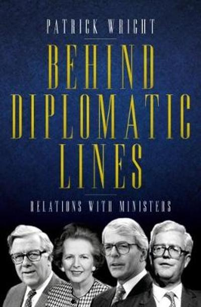 Behind Diplomatic Lines - Patrick Wright