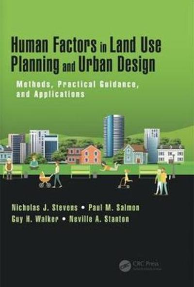 Human Factors in Land Use Planning and Urban Design - Nicholas Stevens