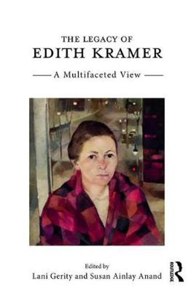 The Legacy of Edith Kramer - Lani Gerity