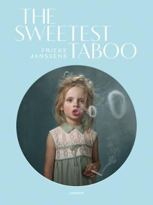 The Sweetest Taboo - Frieke Janssens