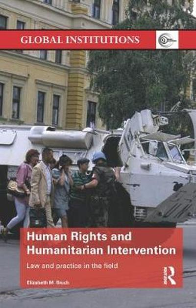 Human Rights and Humanitarian Intervention - Elizabeth M. Bruch