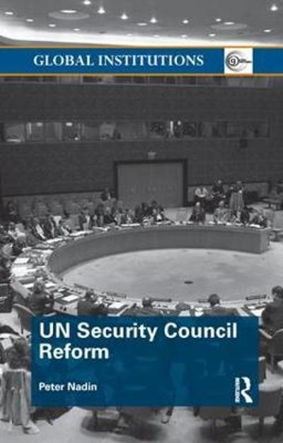 UN Security Council Reform - Peter Nadin