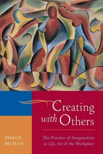 Creating With Others - Shaun McNiff