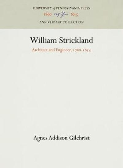 William Strickland - Agnes Addison Gilchrist