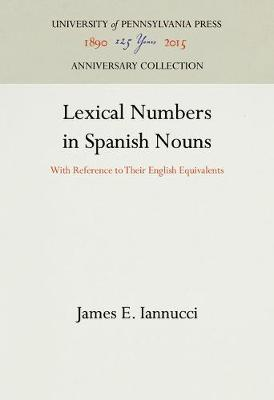 Lexical Numbers in Spanish Nouns - James E. Iannucci