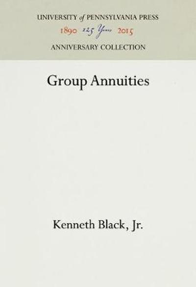 Group Annuities - Kenneth Black, Jr.