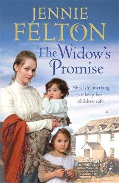 The Widow's Promise: The Families of Fairley Terrace Sagas 4 - Jennie Felton
