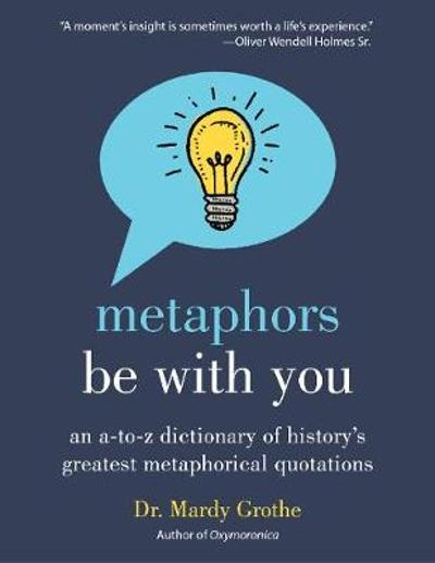 Metaphors Be with You - Mardy Grothe