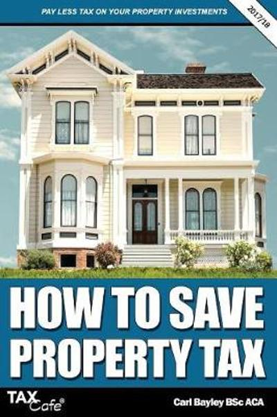 How to Save Property Tax 2017/18 - Carl Bayley