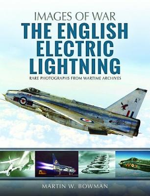 The English Electric Lightning - Martin W. Bowman