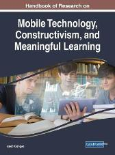 Handbook of Research on Mobile Technology, Constructivism, and Meaningful Learning - Jared Keengwe