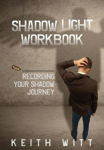 Shadow Light Workbook - Keith Witt