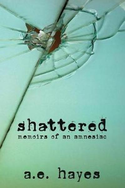 Shattered - A E Hayes
