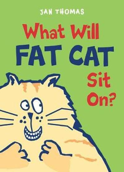 What Will Fat Cat Sit On? - ,Jan Thomas