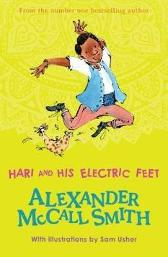 Hari and His Electric Feet - Alexander McCall Smith Sam Usher