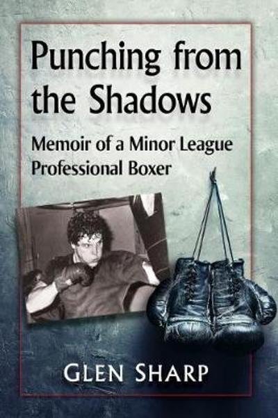Punching from the Shadows - Glen Sharp