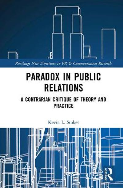 Paradox in Public Relations - Kevin L. Stoker