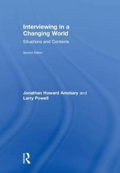 Interviewing in a Changing World - Jonathan H. Amsbary