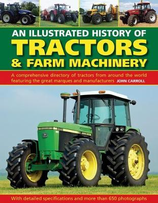 Tractors & Farm Machinery, An Illustrated History of - John Carroll