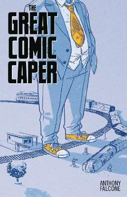 Comic Con Men Book 2: The Great Comic Book Caper - Anthony Falcone