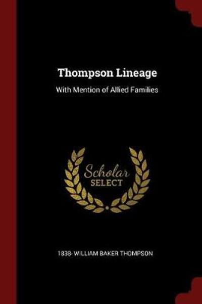 Thompson Lineage - 1838- William Baker Thompson