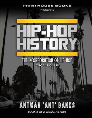 Hip-Hop History (Book 2 of 3) - Antwan 'Ant' Bank$