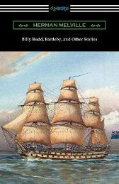 Billy Budd, Bartleby, and Other Stories - Herman Melville