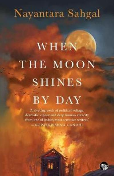When the Moon Shines by Day - Nayantara Sahgal