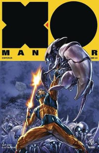 X-O Manowar (2017) Volume 3: Emperor - Matt Kindt